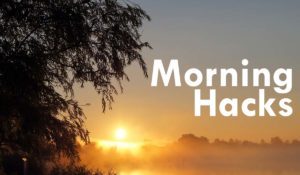 Morning Hacks to Start Your Day Happy